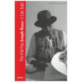 The felt hat. Joseph Beuys a Life told